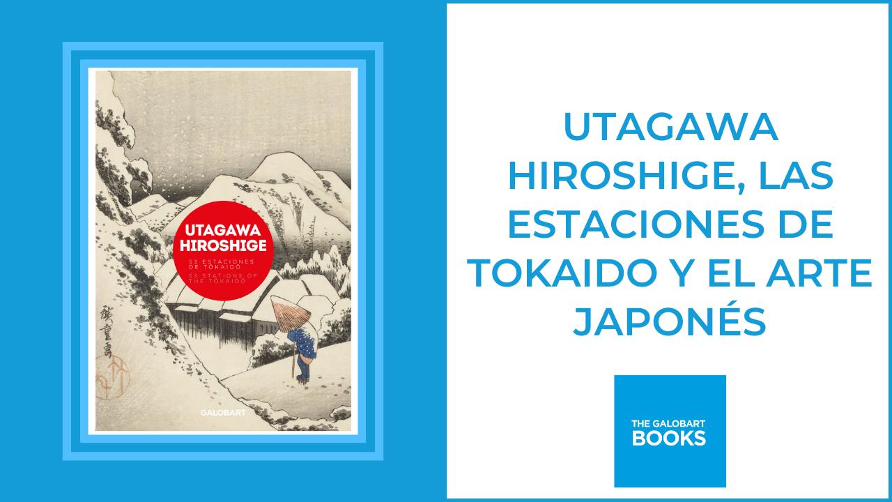 Utagawa Hiroshige y arte japonés